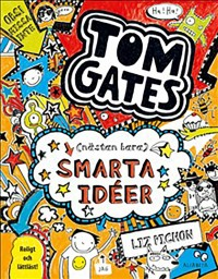 Book cover: Tom Gates (nästan bara) smarta idéer av
