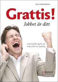 grattis jobbet är ditt Grattis! Jobbet är ditt marknadsför dig för att knipa jobb och  grattis jobbet är ditt