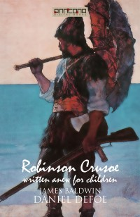 Omslagsbild: Robinson Crusoe - written Anew for Children av