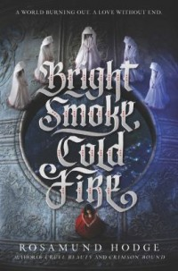 Omslagsbild: Bright smoke, cold fire av