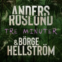 Tre minuter, Anders Roslund