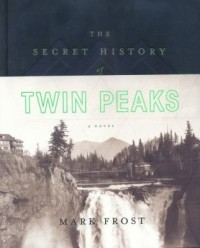 Book cover: The secret history of Twin Peaks av