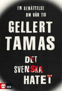 Book cover: Det svenska hatet av