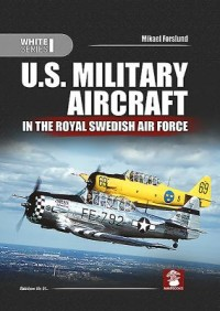 Omslagsbild: U.S. military aircraft in the Royal Swedish Air Force av