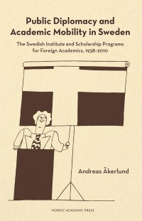 Omslagsbild: Public diplomacy and academic mobility in Sweden av