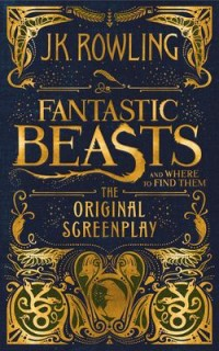 Omslagsbild: Fantastic beasts and where to find them - the original screenplay av