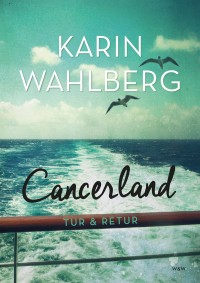 Book cover: Cancerland - tur & retur av