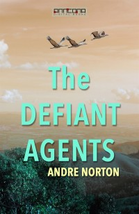 Omslagsbild: The defiant agents av