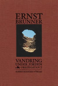 Book cover: Vandring under jorden & Fredsgatan 2 av