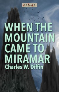 Omslagsbild: When the mountain came to Miramar av