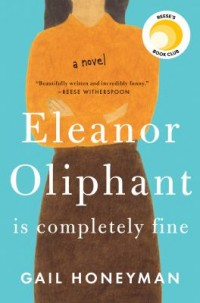 Omslagsbild: Eleanor Oliphant is completely fine av