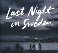Omslagsbild: Last night in Sweden av
