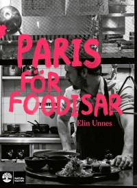 Book cover: Paris för foodisar av