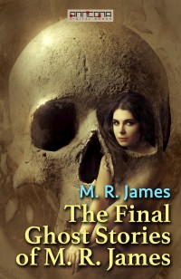 Omslagsbild: The final ghost stories of M. R. James av