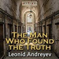 The man who found the truth, Leonid Andrejev