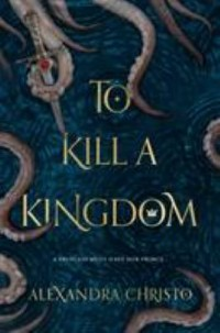 Omslagsbild: To kill a kingdom av