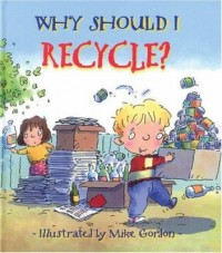 Cover art: Why should I recycle? by