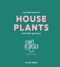 Omslagsbild: The little book of house plants and other greenery av