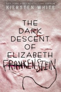 Omslagsbild: The dark descent of Elizabeth Frankenstein av