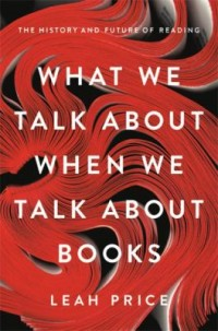 Omslagsbild: What we talk about when we talk about books av