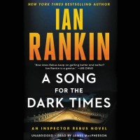 Omslagsbild: A Song for the Dark Times: An Inspector Rebus Novel av