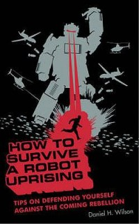 Omslagsbild: How to survive a robot uprising av