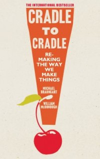 Book cover: Cradle to cradle by