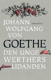 Book cover: Den unge Werthers lidanden av