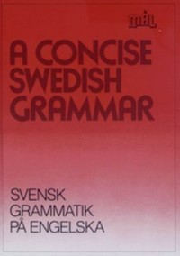 Book cover: A concise Swedish grammar av