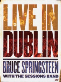 Omslagsbild: Bruce Springsteen with the Sessions Band live in Dublin av