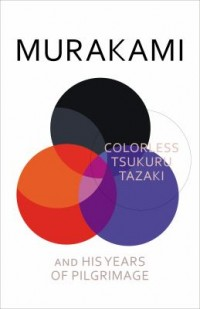Omslagsbild: Colorless Tsukuru Tazaki and his years of pilgrimage av