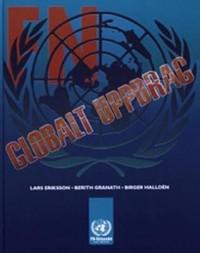 FN - globalt uppdrag / Lars Eriksson Berith Granath; Birger Halldén; Svenska FN-förbundet
