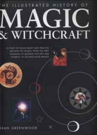 Omslagsbild: The illustrated history of magic & witchcraft av