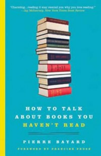 Omslagsbild: How to talk about books you haven't read av