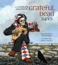 Omslagsbild: The complete annotated Grateful Dead lyrics av