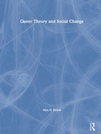 Book cover: Queer theory and social change av