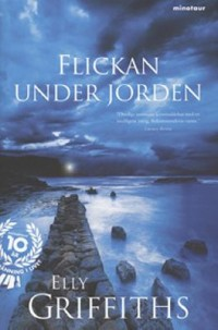 Flickan under jorden, , Elly Griffiths