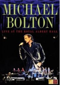Omslagsbild: Michael Bolton live at the Royal Albert Hall av