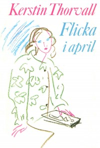 Flicka i april, , Kerstin Thorvall