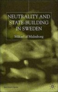 Omslagsbild: Neutrality and state-building in Sweden av