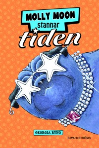 Book cover: Molly Moon stannar tiden av
