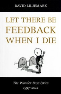 Omslagsbild: Let there be feedback when I die av