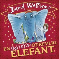 Omslagsbild: David Walliams presenterar en ganska otrevlig elefant av