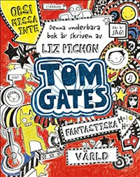 Omslagsbild: Tom Gates fantastiska värld av