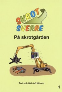 Book cover: Skrot-Sverre på skrotgården by