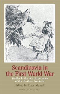 Omslagsbild: Scandinavia in the First World War av
