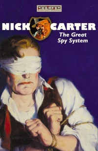 Omslagsbild: The great spy system, or, Nick Carter's promise to the president av