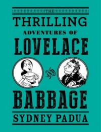 Omslagsbild: The thrilling adventures of Lovelace and Babbage av