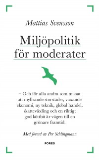 Book cover: Miljöpolitik för moderater av