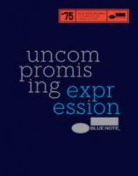 Omslagsbild: Uncompromising expression, Blue Note av